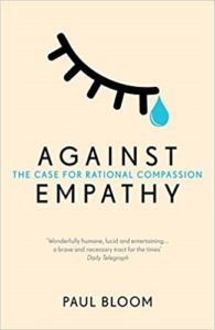 Against Empathy The Case for Rational Compassion by Paul Bloom recommended reading from the Empathic Minds Organisation