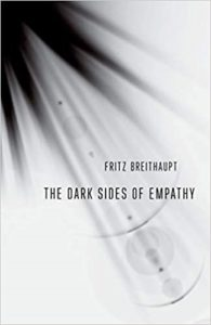 The Dark Sides of Empathy by Fritz Breithaupt recommended reading from the Empathic Minds Organisation