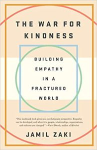The War for Kindness Building Empathy in a Fractured World by Jamil Zaki