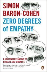 Zero Degrees of Empathy by Simon Baron-Cohen Empathic Minds Books
