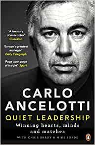 Carlo Ancelotti Quiet Leadership Empathic Minds Organisation